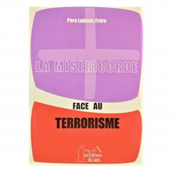 La Miséricorde face au terrorisme