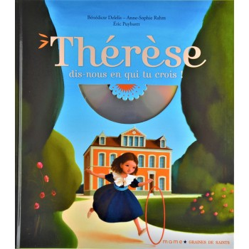 Thérèse dit-nous en qui tu crois !