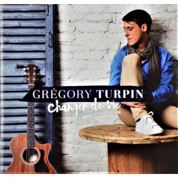 Gregory Turpin / CHANGER DE VIE