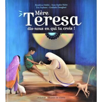 Mère Teresa dis-nous en qui tu crois
